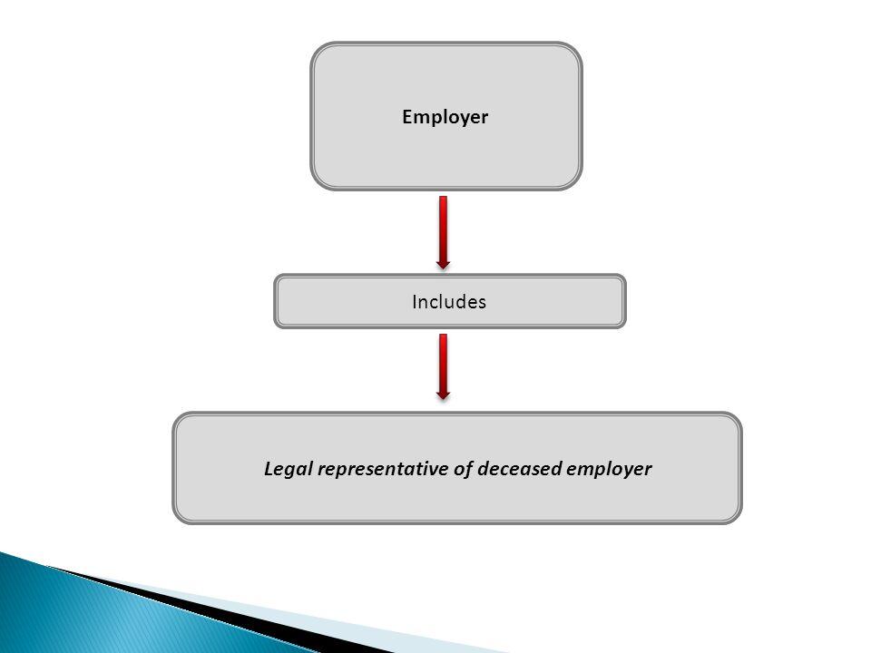 Legal representative of deceased employer