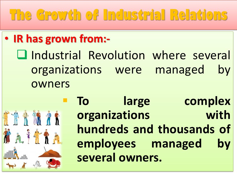 The Growth of Industrial Relations
