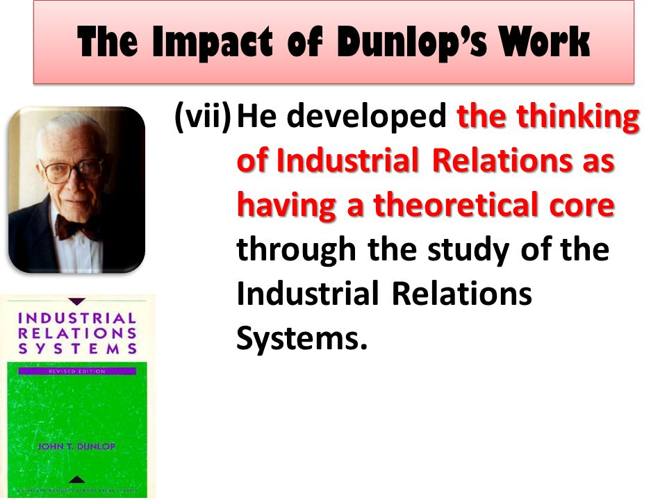 The Impact of Dunlop's Work