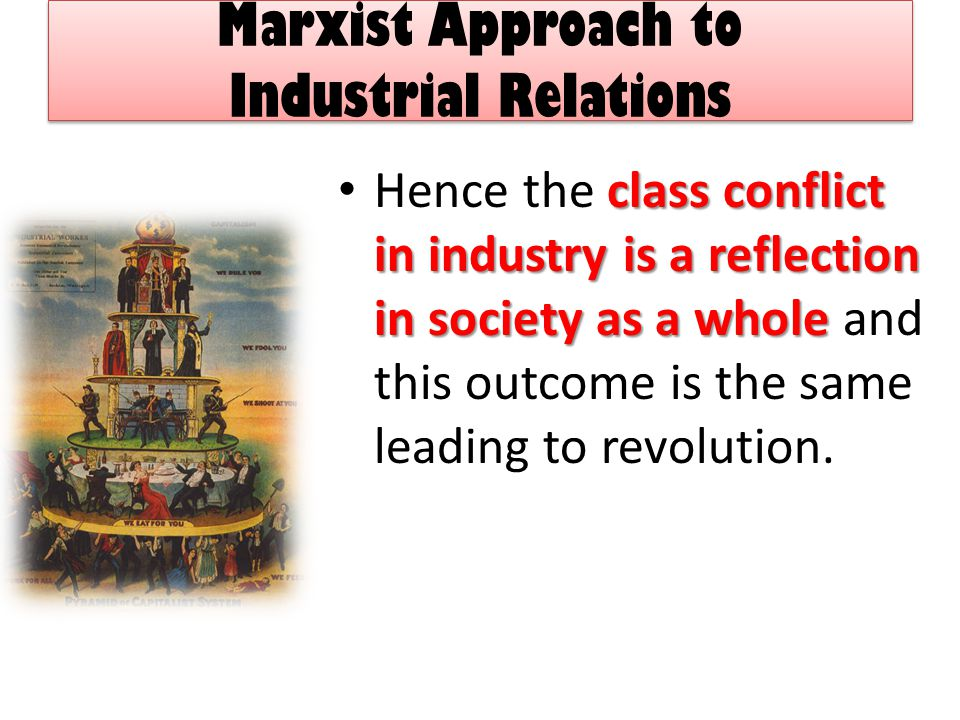 Marxist Approach to Industrial Relations