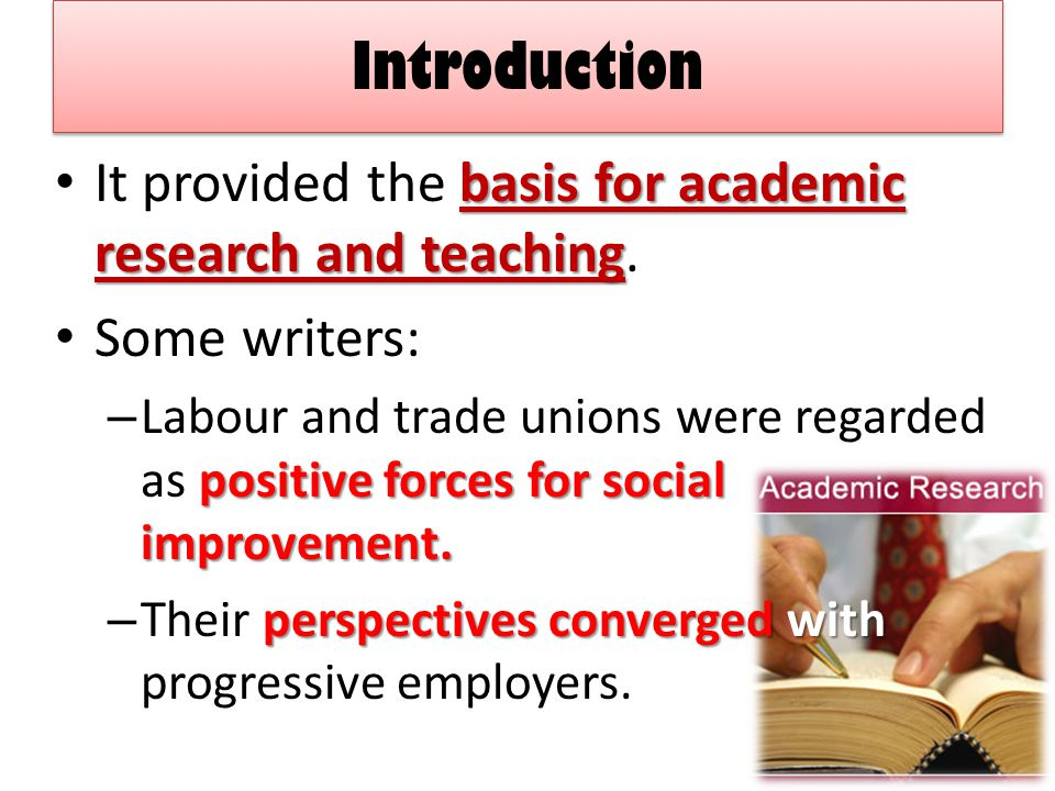 Introduction It provided the basis for academic research and teaching.