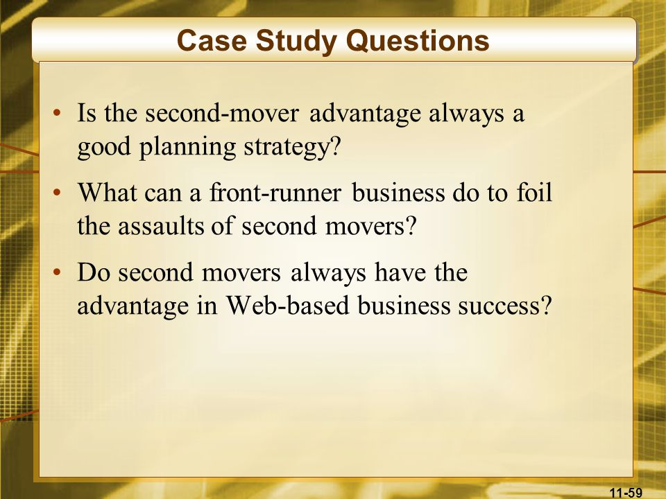 Case Study Questions Is the second-mover advantage always a good planning strategy