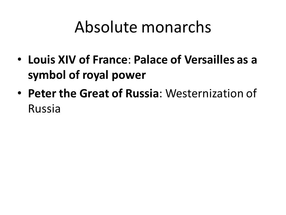 Absolute monarchs Louis XIV of France: Palace of Versailles as a symbol of royal power.