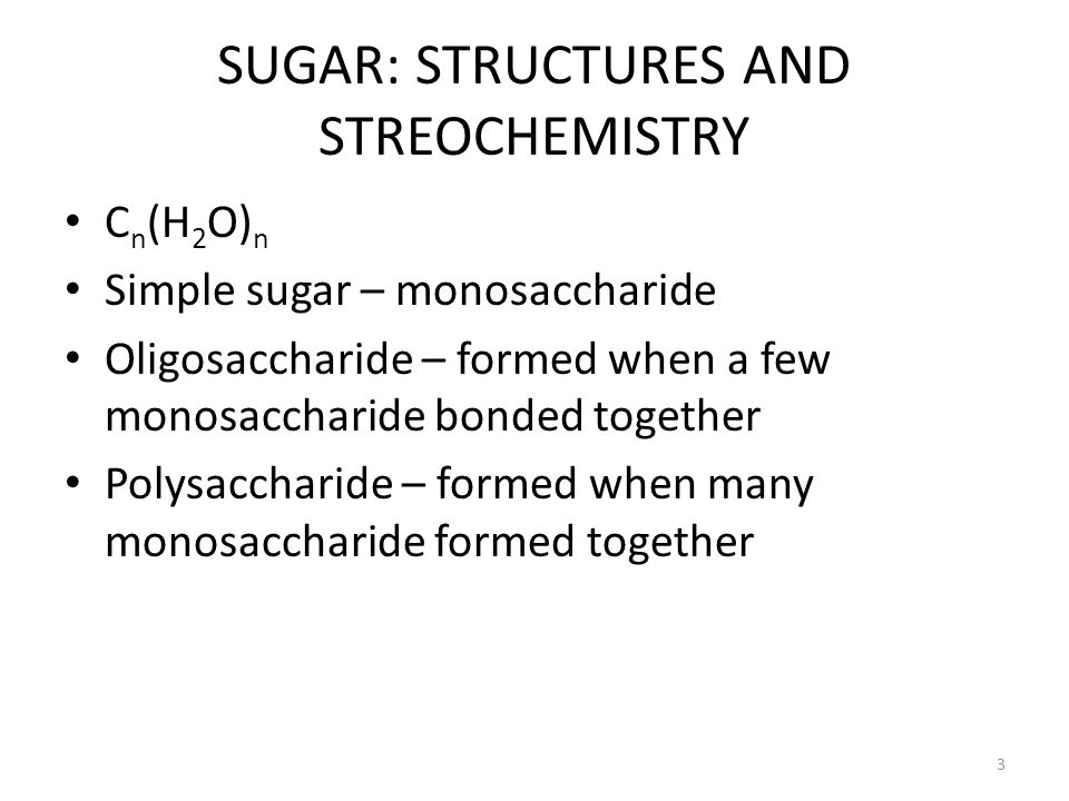 SUGAR: STRUCTURES AND STREOCHEMISTRY