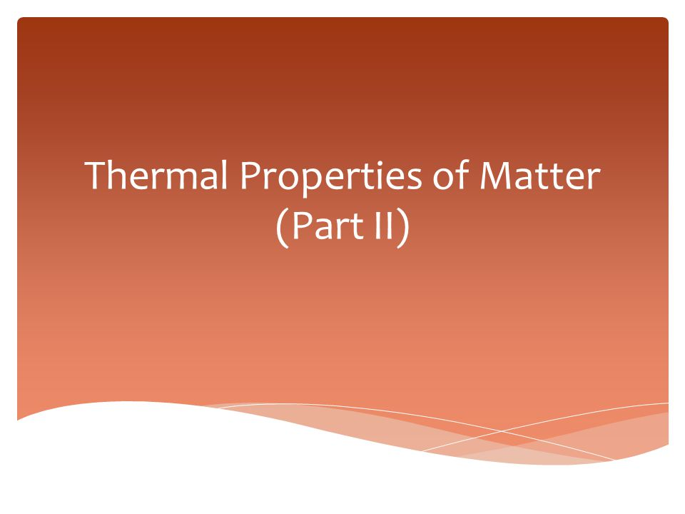 Thermal Properties of Matter (Part II)
