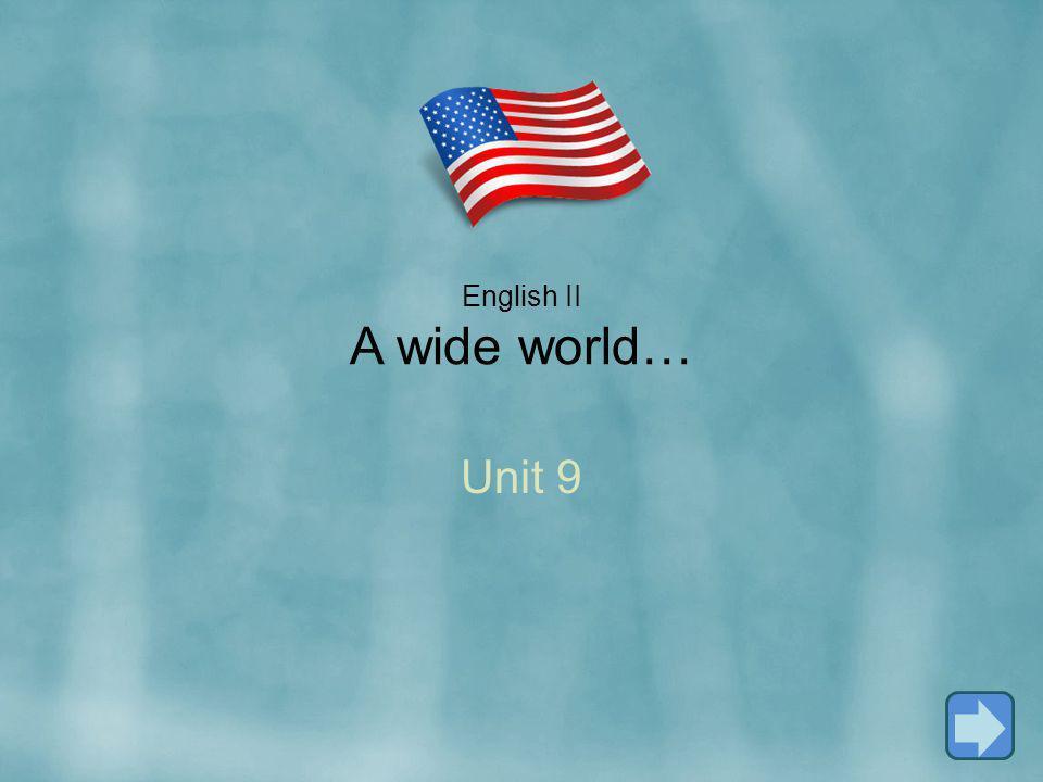 English II A wide world…