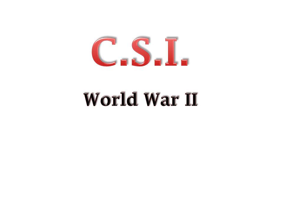 C.S.I. World War II
