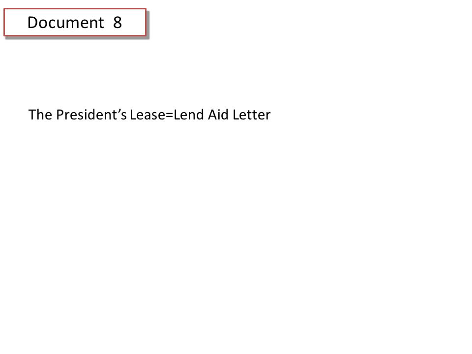 Document 8 The President's Lease=Lend Aid Letter