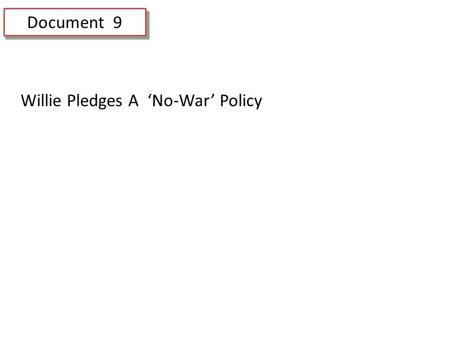 Document 9 Willie Pledges A 'No-War' Policy