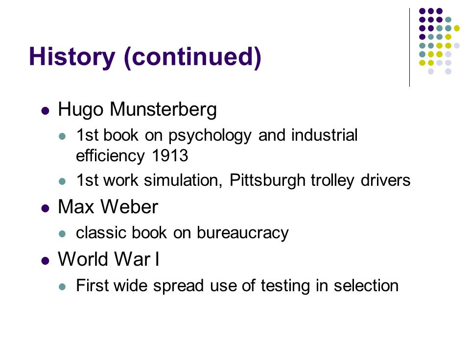 History (continued) Hugo Munsterberg Max Weber World War I
