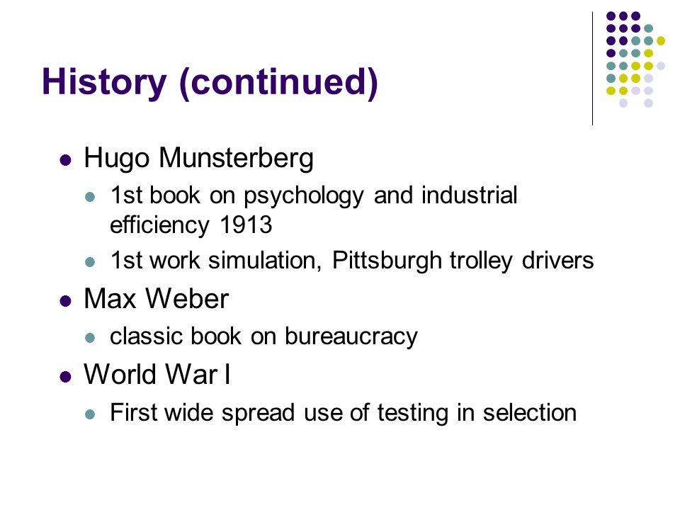 History (continued) Hugo Munsterberg Max Weber World War I