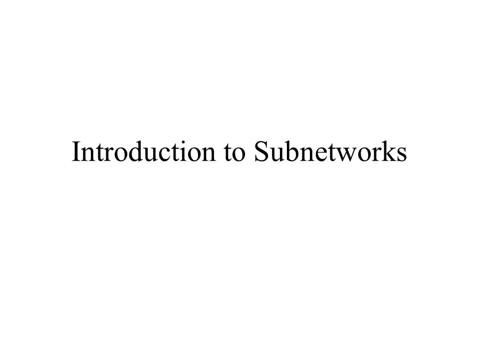 Introduction to Subnetworks