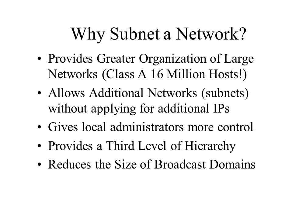 Why Subnet a Network Provides Greater Organization of Large Networks (Class A 16 Million Hosts!)