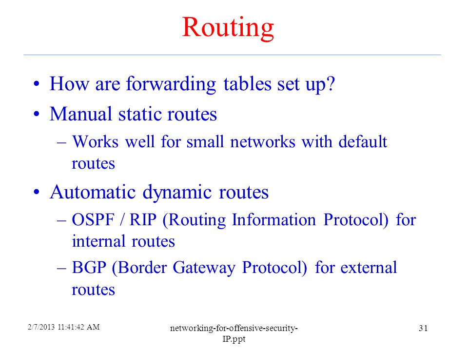 Routing How are forwarding tables set up Manual static routes