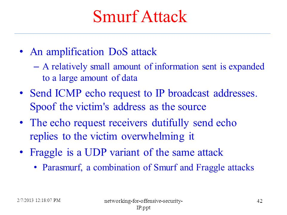 Smurf Attack An amplification DoS attack