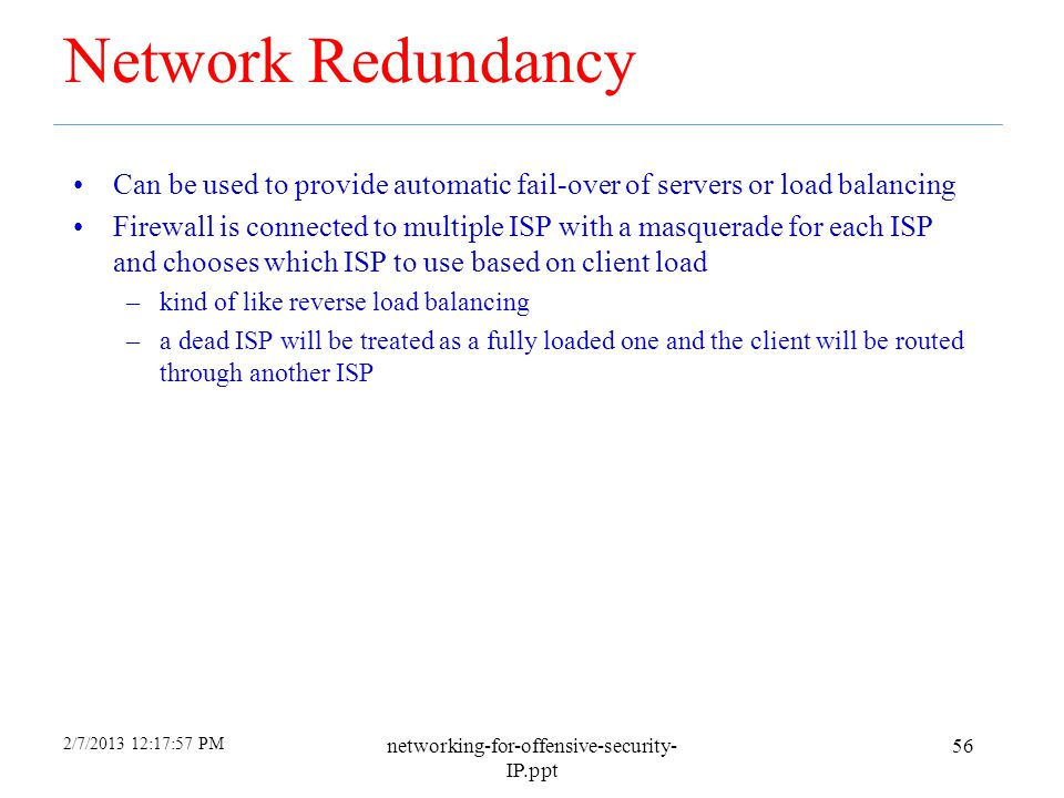4/6/2017 Network Redundancy. Can be used to provide automatic fail-over of servers or load balancing.