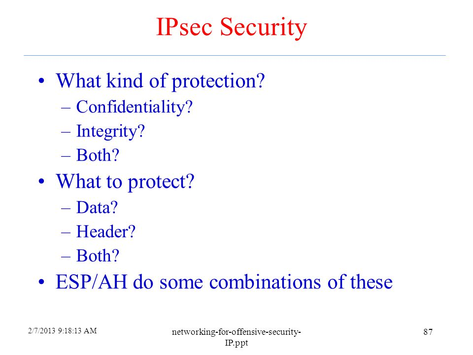 IPsec Security What kind of protection What to protect