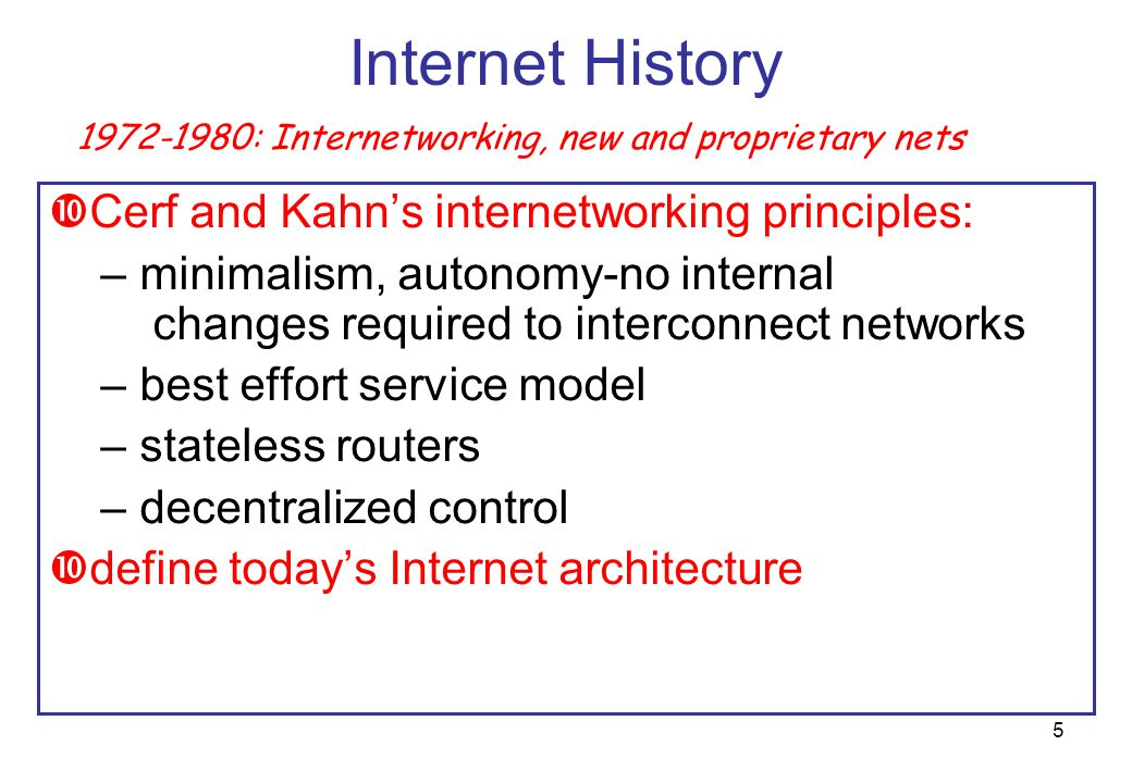 Internet History Cerf and Kahn's internetworking principles: