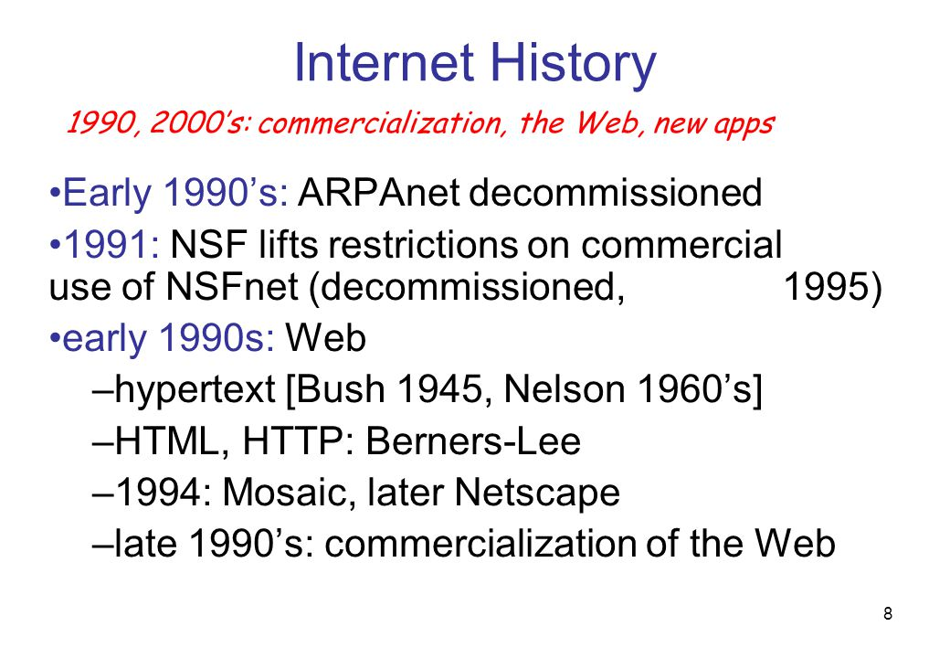 Internet History Early 1990's: ARPAnet decommissioned
