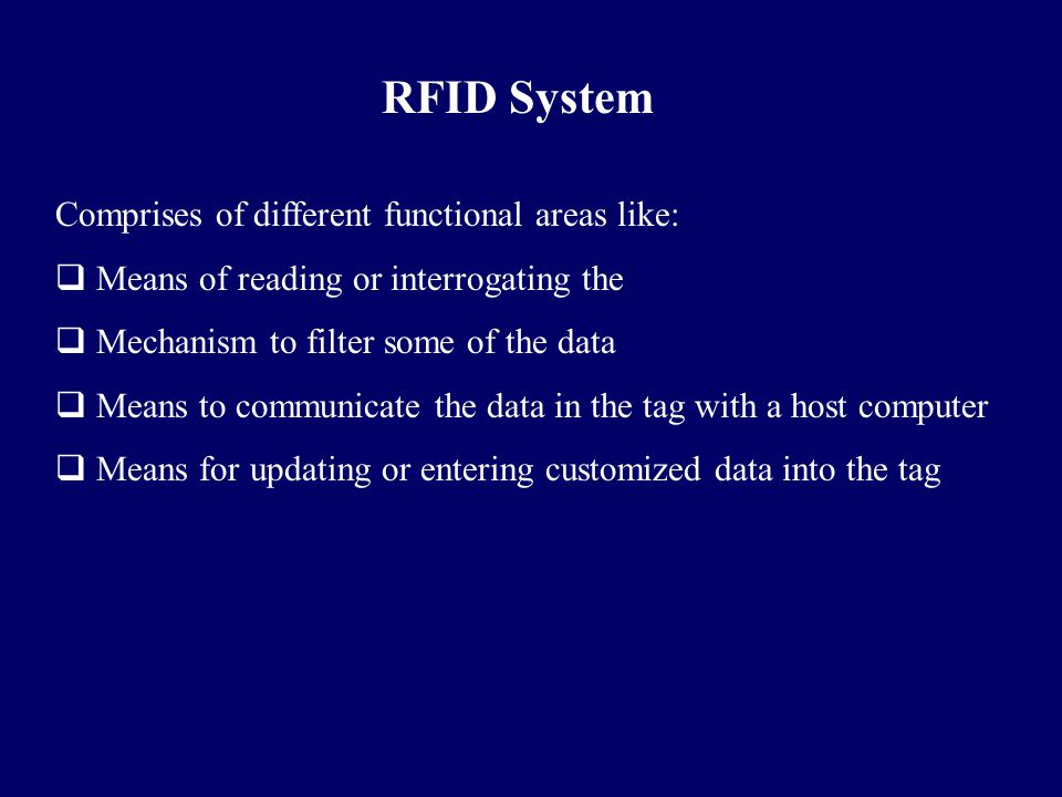 RFID System Comprises of different functional areas like: