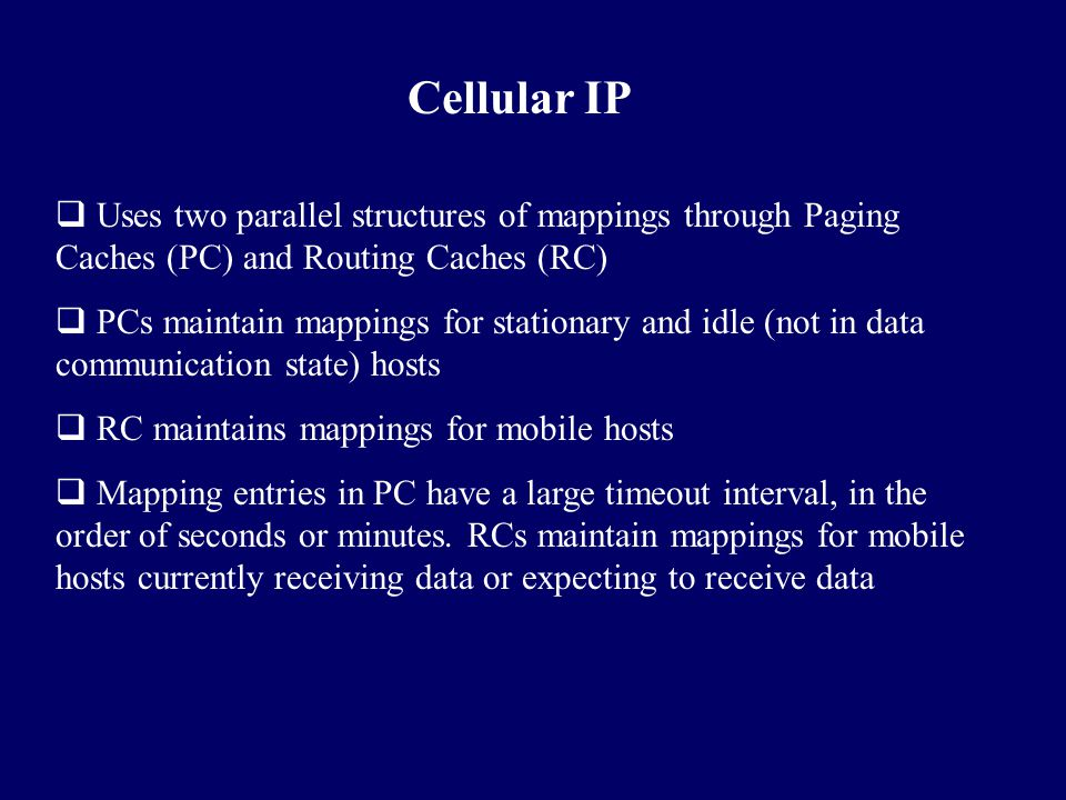 Cellular IP Uses two parallel structures of mappings through Paging Caches (PC) and Routing Caches (RC)
