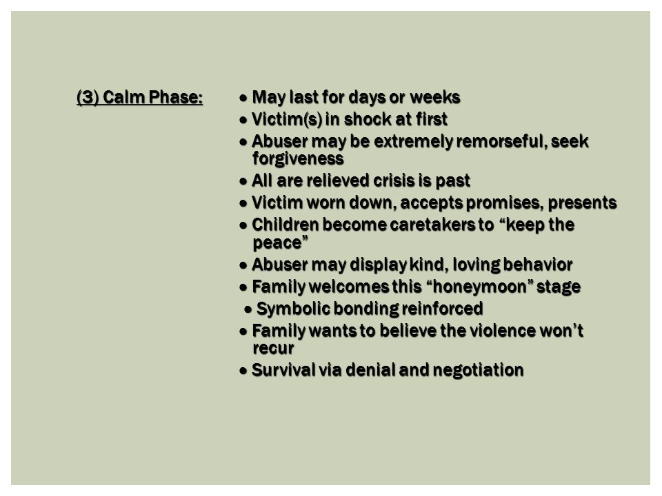 (3) Calm Phase:  May last for days or weeks