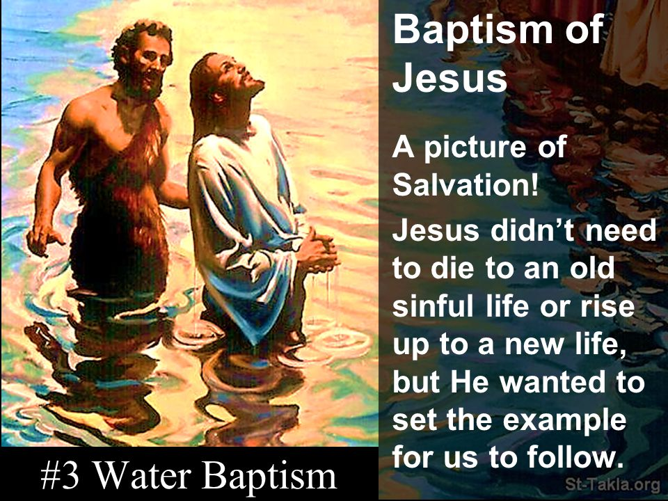 Baptism of Jesus #3 Water Baptism A picture of Salvation!