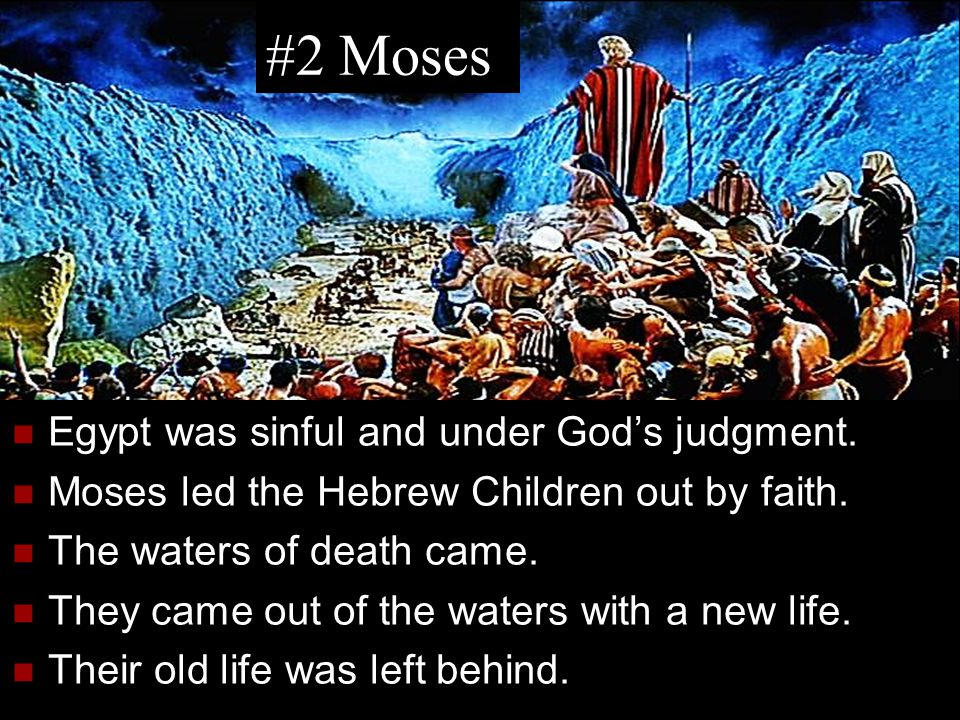 #2 Moses Egypt was sinful and under God's judgment.