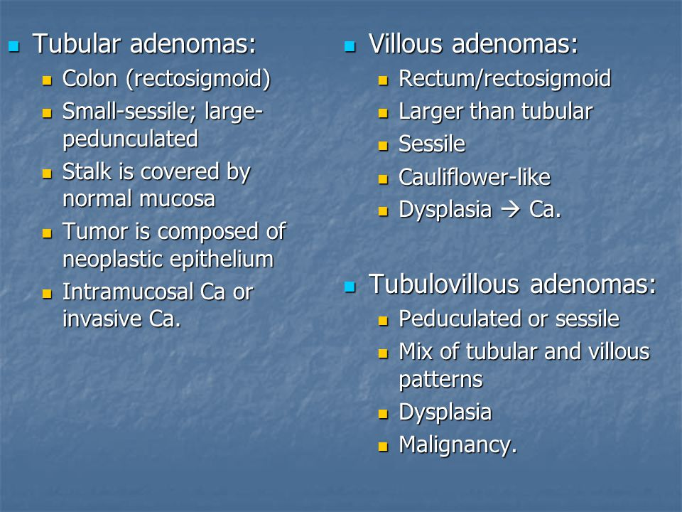 Tubulovillous adenomas: