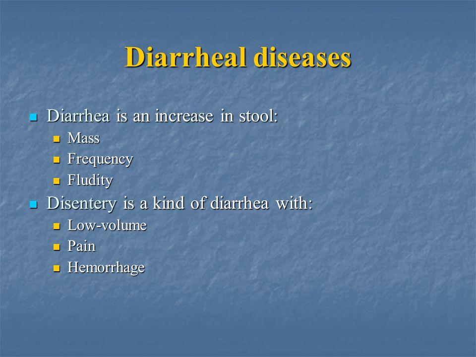 Diarrheal diseases Diarrhea is an increase in stool: