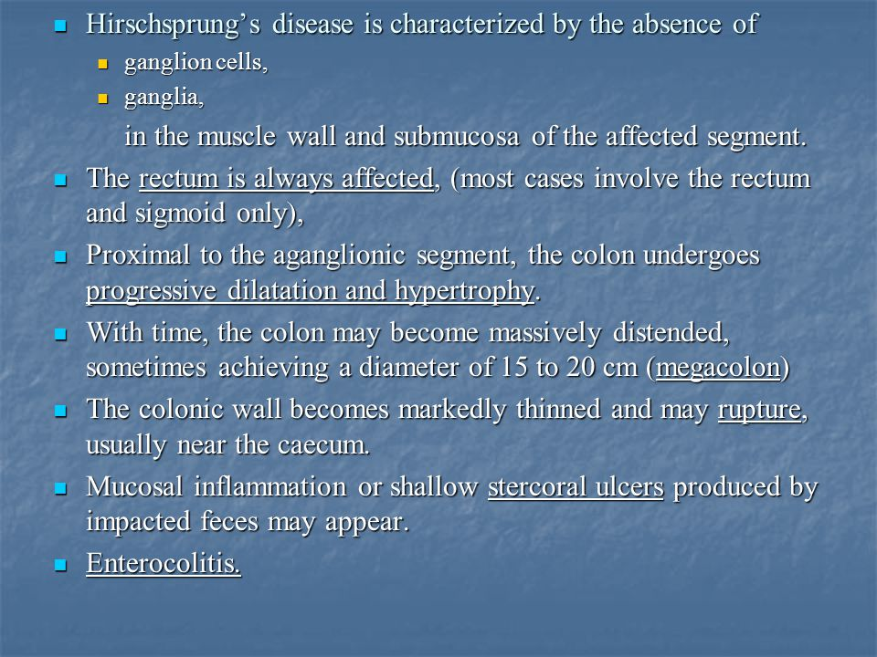 Hirschsprung's disease is characterized by the absence of