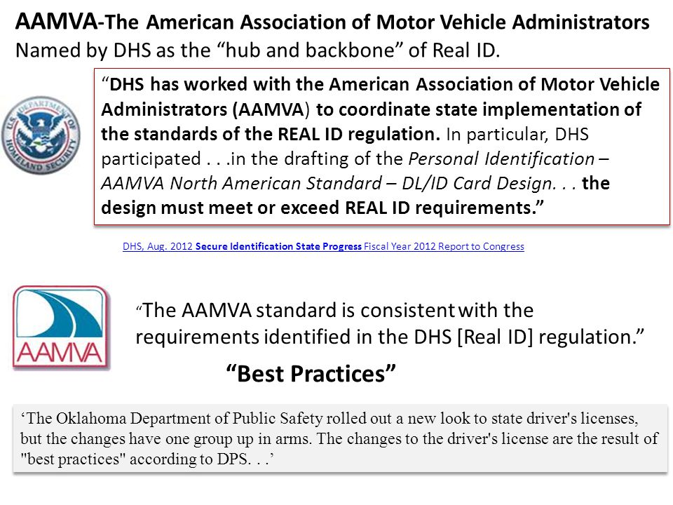 AAMVA-The American Association of Motor Vehicle Administrators Named by DHS as the hub and backbone of Real ID.