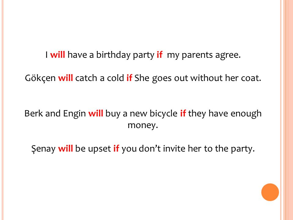 I will have a birthday party if my parents agree.