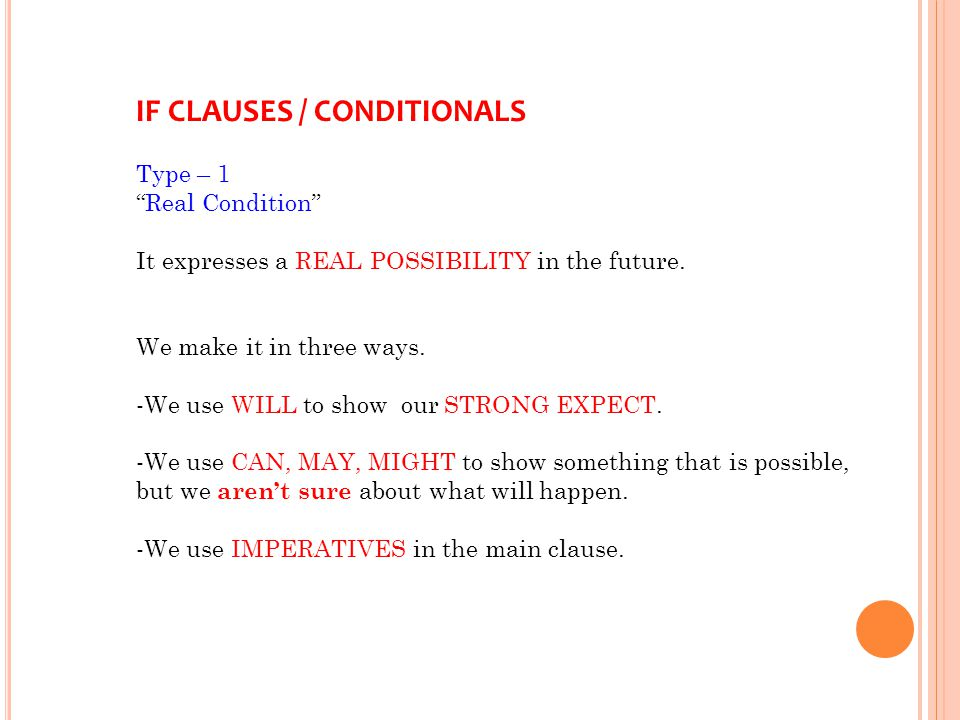 IF CLAUSES / CONDITIONALS