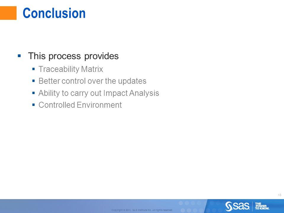 Conclusion This process provides Traceability Matrix