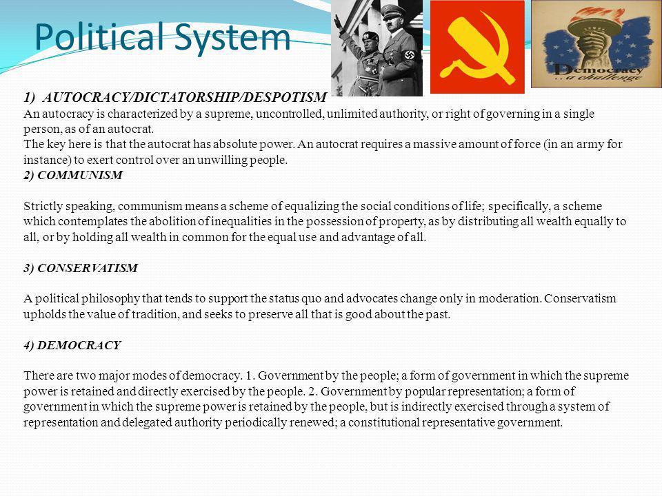 Political System 1) AUTOCRACY/DICTATORSHIP/DESPOTISM