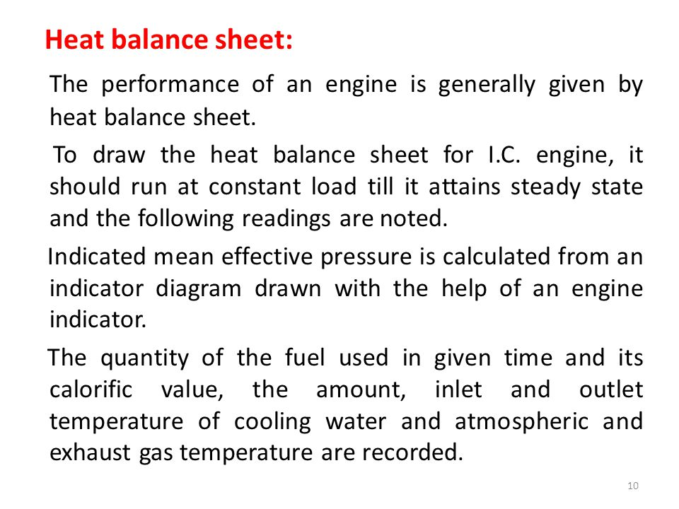 The performance of an engine is generally given by heat balance sheet.
