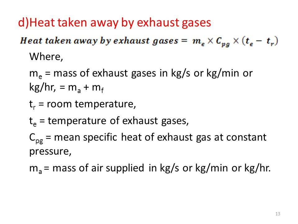 d)Heat taken away by exhaust gases Where,
