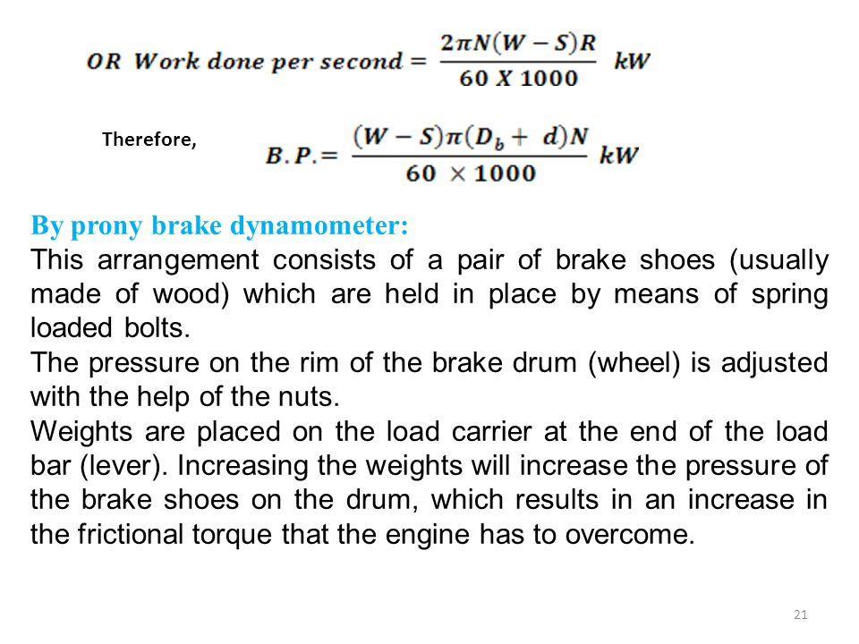 By prony brake dynamometer: