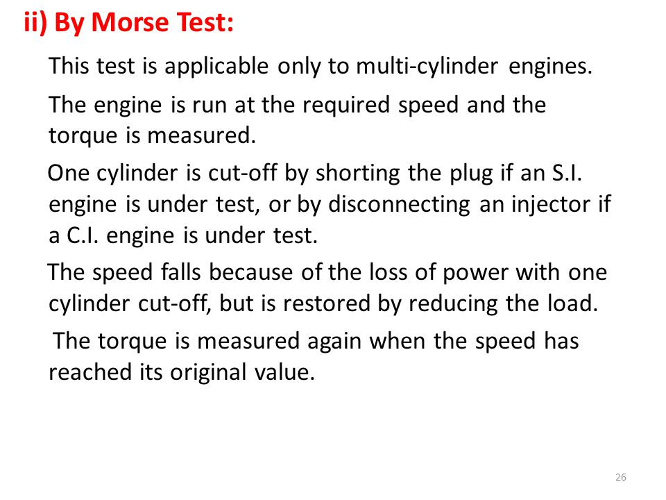 This test is applicable only to multi-cylinder engines.