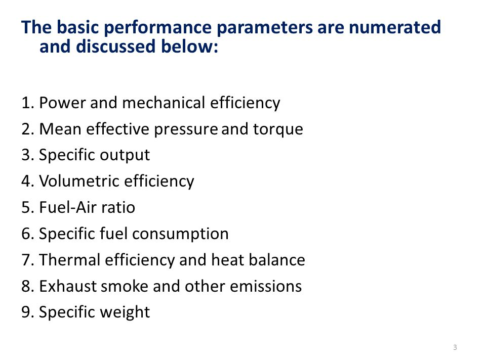 The basic performance parameters are numerated and discussed below:
