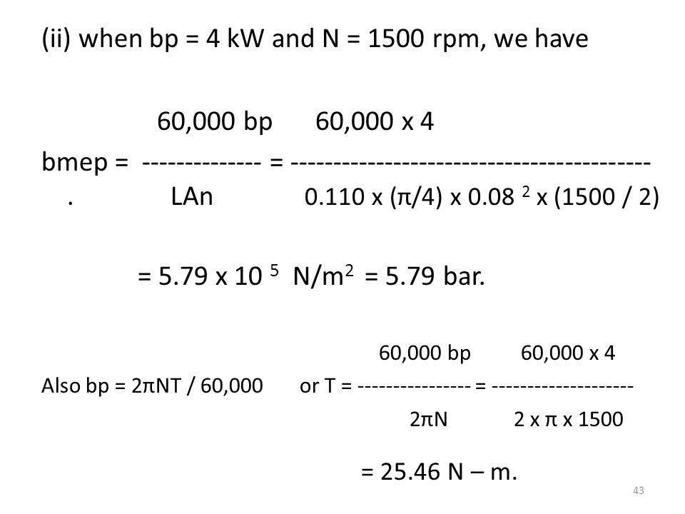 (ii) when bp = 4 kW and N = 1500 rpm, we have 60,000 bp 60,000 x 4