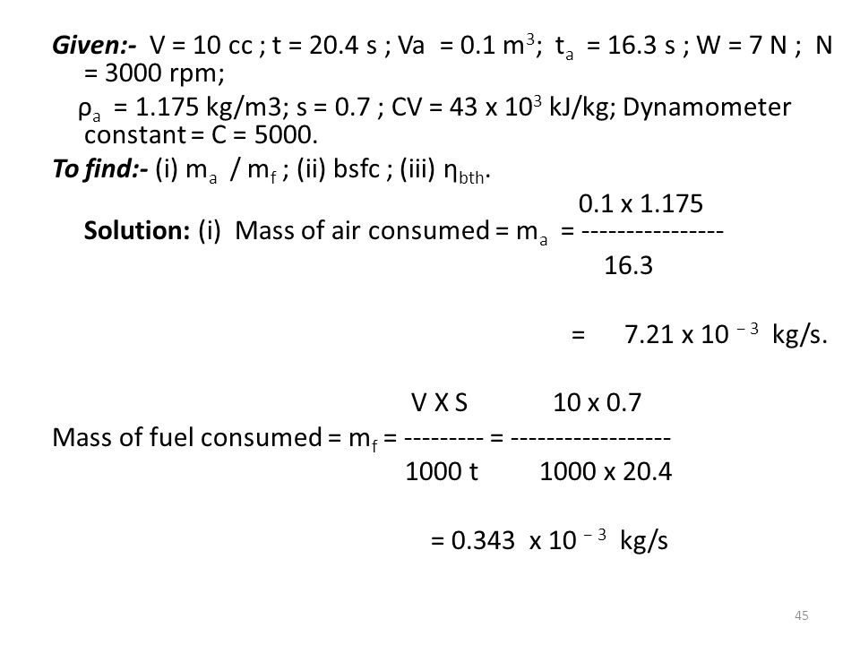 Given:- V = 10 cc ; t = 20. 4 s ; Va = 0. 1 m3; ta = 16