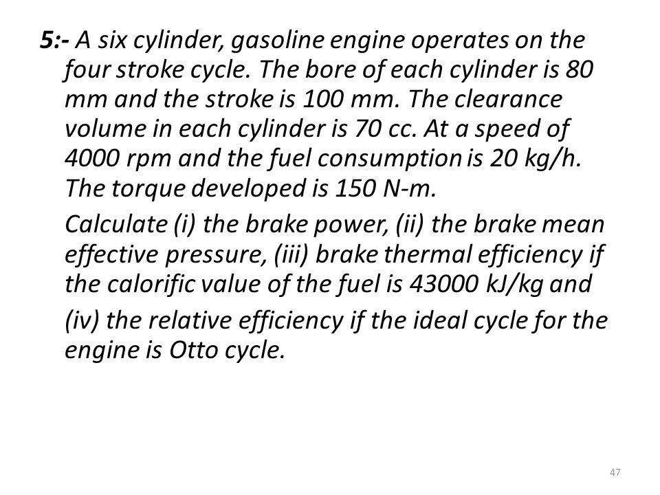 5:- A six cylinder, gasoline engine operates on the four stroke cycle