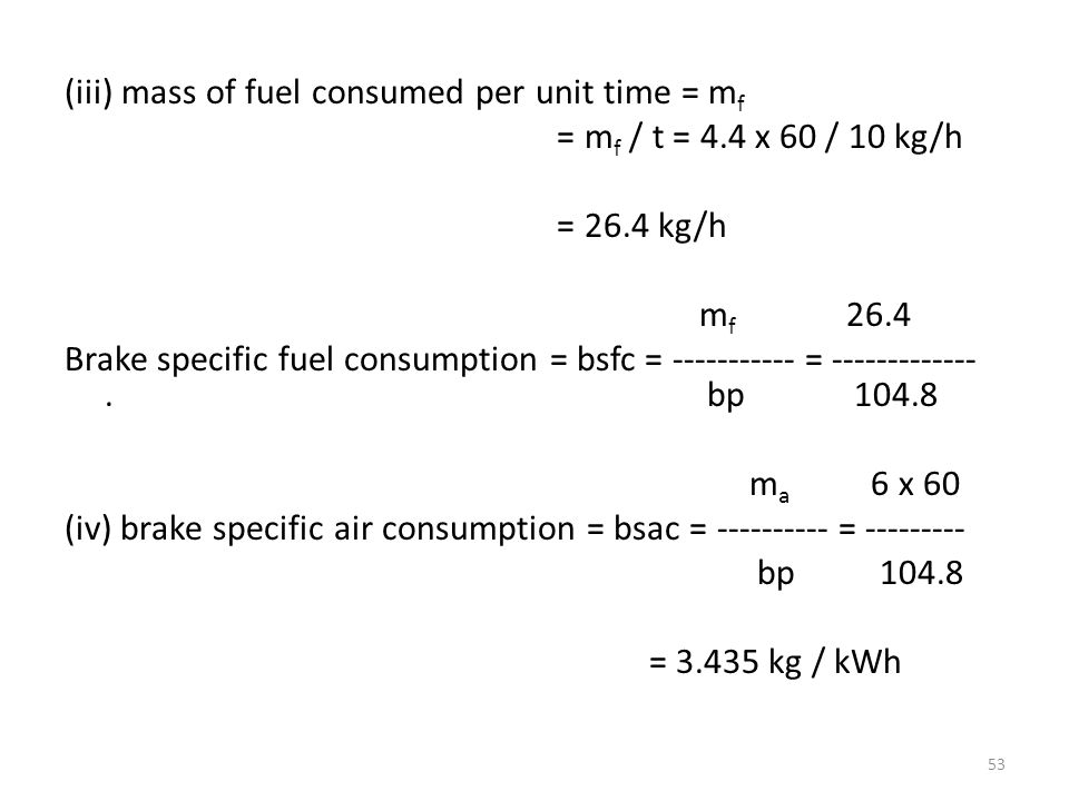 (iii) mass of fuel consumed per unit time = mf = mf / t = 4