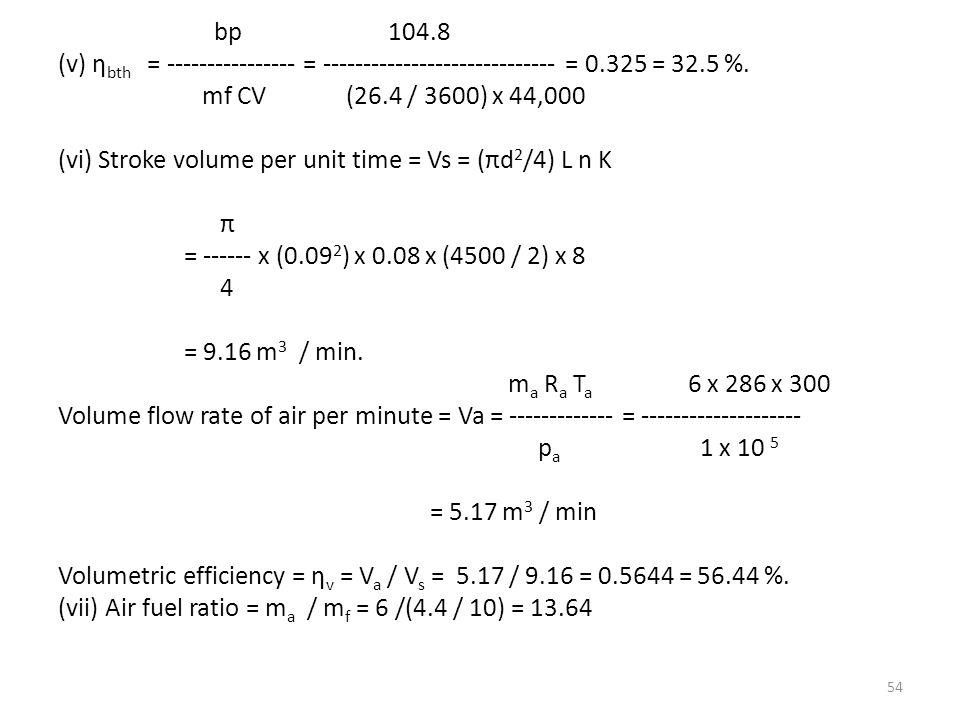 bp 104.8 (v) ηbth = ---------------- = ----------------------------- = 0.325 = 32.5 %.