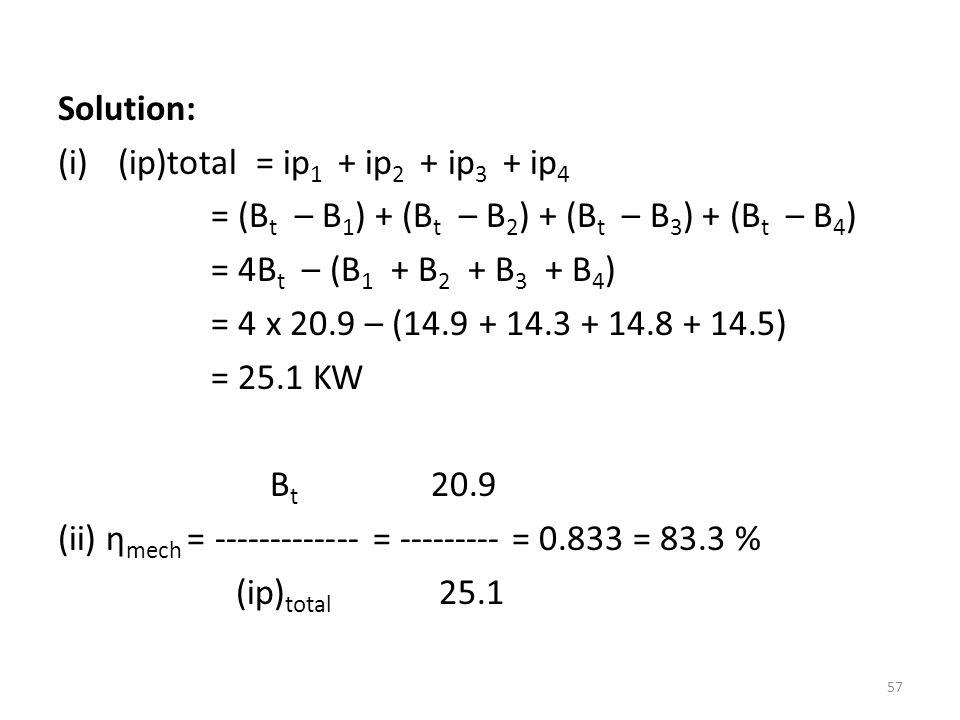 Solution: (ip)total = ip1 + ip2 + ip3 + ip4. = (Bt – B1) + (Bt – B2) + (Bt – B3) + (Bt – B4)