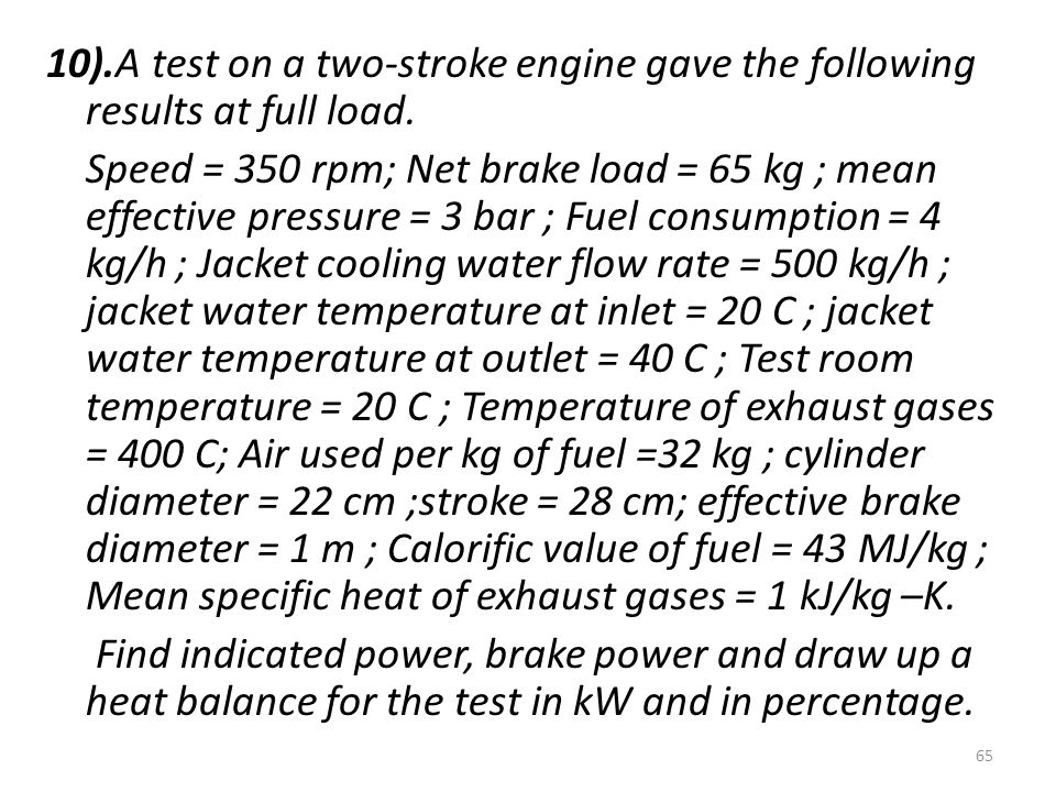10).A test on a two-stroke engine gave the following results at full load.