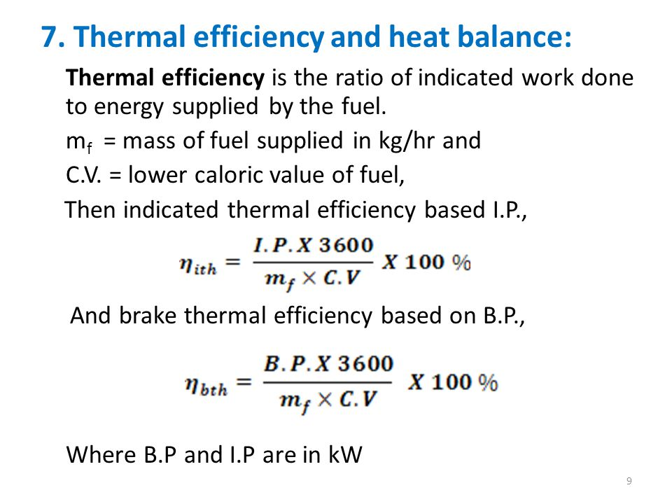 7. Thermal efficiency and heat balance: