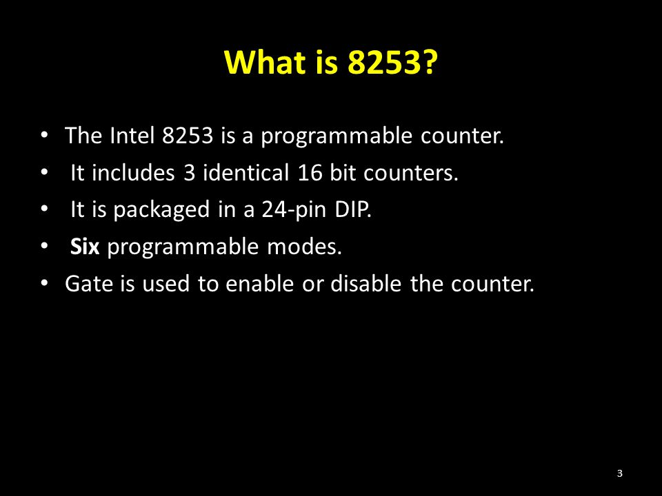 What is 8253 The Intel 8253 is a programmable counter.